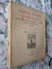 CHENESSEAU - Sainte-Croix d'Orléans. Histoire d'une Cathédrale gothique - 1921