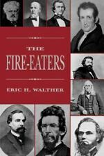 The Fire-eaters by Eric H. Walther