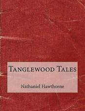 Tanglewood Tales by Hawthorne, Nathaniel 9781519599469 -Paperback