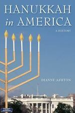 Hanukkah in America: A History (Goldstein-Goren Series in American Jewish Histor