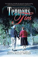 Tenuous Ties : A Transgendered Couples Journey by A. C. Ellison and J....