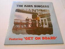 "THE KIRK SINGERS  QUARTET  FEATURING""GET ON BOARD ""Scarce  VINYL LP"