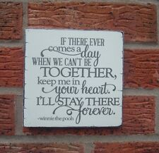 IF THERE EVER COMES A DAY WINNIE POOH sign shabby vintage chic plaque