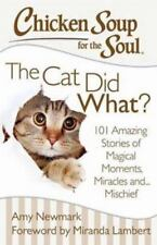 Chicken Soup for the Soul: The Cat Did What?: 101 Amazing Stories of Magical Mom