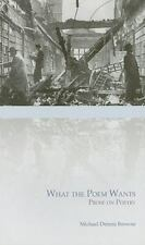 What the Poem Wants: Prose on Poetry (Carnegie Mellon Poets in Prose Series), Br
