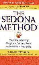 The Sedona Method: Your Key to Lasting Happiness, Success, Peace and Emotional W
