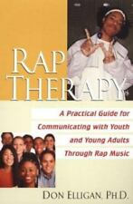 Rap Therapy: A Practical Guide for Communicating With Youth and Young Adults Thr