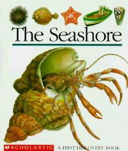 The Seashore (First Discovery Books) - Hardcover By Scholastic Books - GOOD