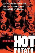 Hot Potato: How Washington and New York Gave Birth to Black Basketball-ExLibrary