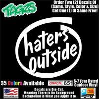 Haters Outside Funny DieCut Vinyl Window Decal Sticker Car Truck SUV JDM