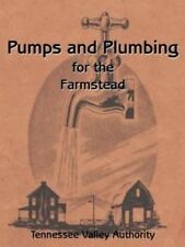 Pumps and Plumbing for the Farmstead by Jane A. Roberts, G. E. Henderson and.