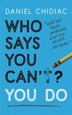 Who Says You Can't? You Do By Daniel Chidiac (Paperback, 2018)