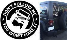 """(1) 6"""" Don't Follow Me You Won't Make It White Vinyl Decal Sticker New Free Ship"""