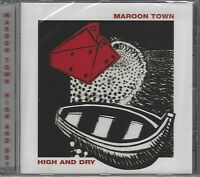 MAROON TOWN - HIGH AND DRY c/w bonus tracks - (still sealed cd) - PDROP CD 19