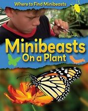 Minibeasts on a Plant (Where to Find Minibeasts)-ExLibrary