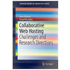 Collaborative Web Hosting : Challenges and Research Directions by Reaz Ahmed...