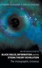 An Introduction to Black Holes, Information And The String Theory Revolution: Th