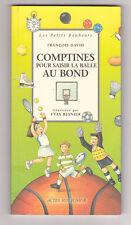 Comptines pour saisir la balle au bond, François David et Yves Besnier