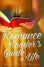 The Romance Reader's Guide to Life by Sharon L. Pywell (2017, Hardcover)