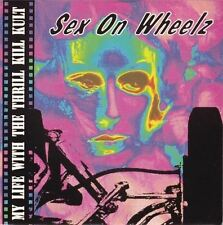 Sex On Wheelz 7 : My Life With The Thrill Kill Kult