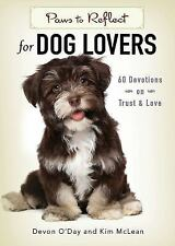PAWS TO REFLECT FOR DOG LOVERS - O'DAY, DEVON/ MCLEAN, KIM - NEW BOOK