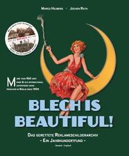 Blech is beautiful! Berlin Ed.: Das gerettete Reklameschilderarchiv Luxusausgabe