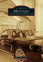 Mustang and the Pony Car Revolution Book ~ Covers the History~NEW!