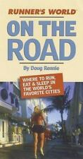 Runner's World On the Road: The Road Warrior's Ultimate Guide to the Best Place