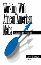 Working with African American Males : A Guide to Practice (1998, Paperback)