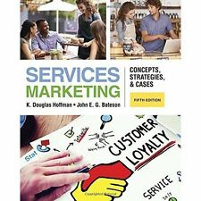 Services Marketing: Concepts, Strategies, & Cases by John Bateson, K. Hoffman...