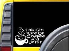This Girl Runs on Coffee Jesus L122 8 inch Sticker christian decal