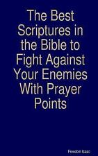 The Best Scriptures in the Bible to Fight Against Your Enemies : With Prayer...