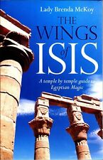 WINGS of ISIS: A Temple by Temple guide to Egyptian Magic by Lady Brenda McKoy