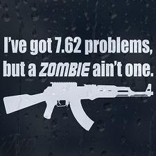 Ho avuto problemi, ma una Zombie AIn't un kalashnikov Auto Decalcomania Adesivo Vinile