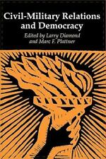 A Journal of Democracy Book: Civil-Military Relations and Democracy (1996,...