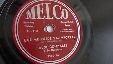 Balde Gonzales - 78rpm single 10-inch – Melco #3950-1 Que Me Puede Ya-Importar