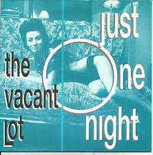 "The Vacant Lot Just One Night/Neighborhood Girls 7"" 45 Blue Vinyl Very Clean"