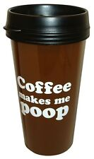 Coffee Makes Me Poop 16 oz Reusable Travel Mug Funny Joke Gag Gift