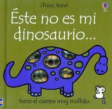 Este No Es Mi Dinosaurio: Tiene El Cuerpo Muy Mullido Toca, Toca! Spanish Edi