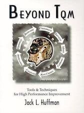 Beyond TQM: Tools & Techniques for High Performance Improvement