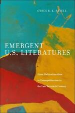 Emergent U. S. Literatures : From Multiculturalism to Cosmopolitanism in the...