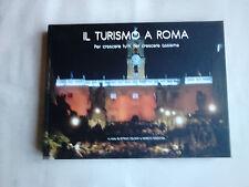 """Libro""""Il Turismo a Roma""""grande formato,a colori,del 2016,ottimo."""