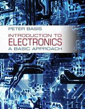 Introduction to Electronics : A Basic Approach by Peter Basis (2013, Hardcover)