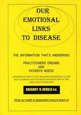 Our Emotional Links to Disease - Gregory O. Neville N.D. Book