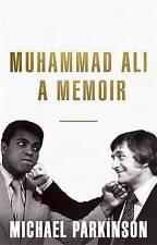 Muhammad Ali: A Memoir: My Views of the Greatest by Michael Parkinson (Hardback,