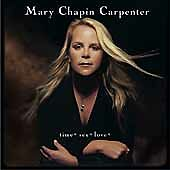 """MARY CHAPIN CARPENTER, CD """"TIME* SEX* LOVE"""" LIKE NEW"""