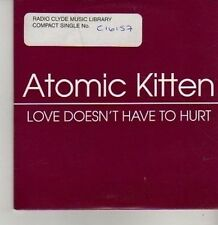 (BP409) Atomic Kitten,  Love Doesn't Have To Hurt - DJ CD