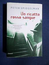 Un ricatto rosso sangue - Peter Spiegelman - 1° Edizione Gennaio 2005