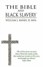 The Bible and Black Slavery in the United States (Paperback or Softback)