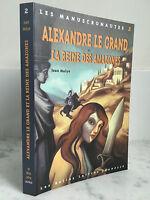 I Manuscronautes 2 Alexandre Il Grande E La Regina Delle Amazone Jean Malye 2004